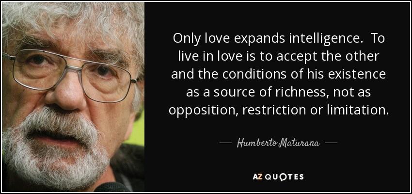 Love Quotes by Humberto Maturana